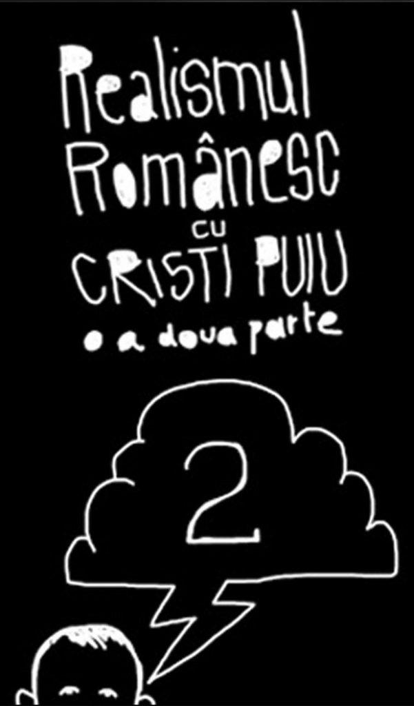 filme romanesti – REALISMUL ROMÂNESC CU CRISTI PUIU – PARTEA II