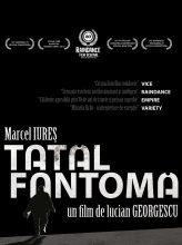 Filme-romanesti-Tatal Fantoma - Lucian Georgescu - 2012