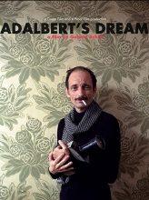 Visul lui Adalbert - de Gabriel Achim - 2011