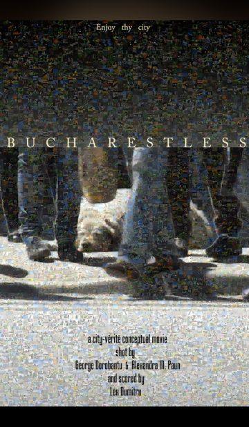 Bucharestless de George Dorobanțu - CINEPUB