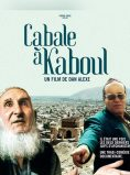 Cabala-la-Kabul-documentar-Dan-Alex CINEPUB