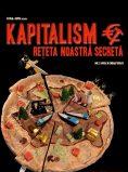 Kapitalism – reteta noastra secreta de Alexandru Solomon - CINEPUB
