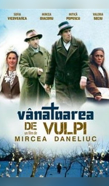 Vânătoarea de vulpi de Mircea Daneliuc - CINEPUB