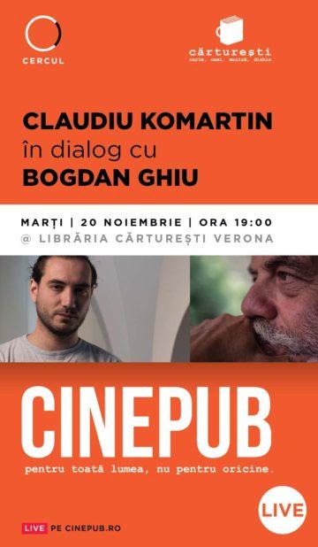 CINEPUB Live - 2018-11-20 - Claudiu Komartin si Bogdan Ghiu