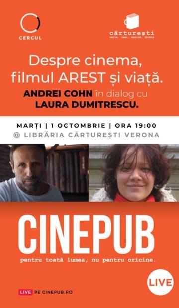 Laura Dumitrescu în dialog cu Andrei Cohn - Cinema, filmul AREST și viață | CINEPUB Live & CERCUL