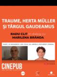 Traume, Herta Müller și Târgul Gaudeamus - Marilena Brânda și Radu Clit - CINEPUB Live & CERCUL