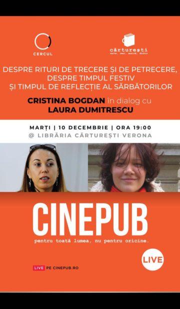 Cristina Bogdan in dialog cu Laura Dumitrescu - despre timpul festiv si timpul de reflectie - CINEPUB Live & Cercul