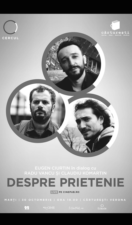 Eugen Ciurtin, Radu Vancu și Claudiu Komartin - Despre prietenie   CINEPUB Live & CERCUL